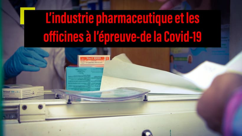 VIDEO. L'industrie pharmaceutique et les officines à l'épreuve-de la Covid-19