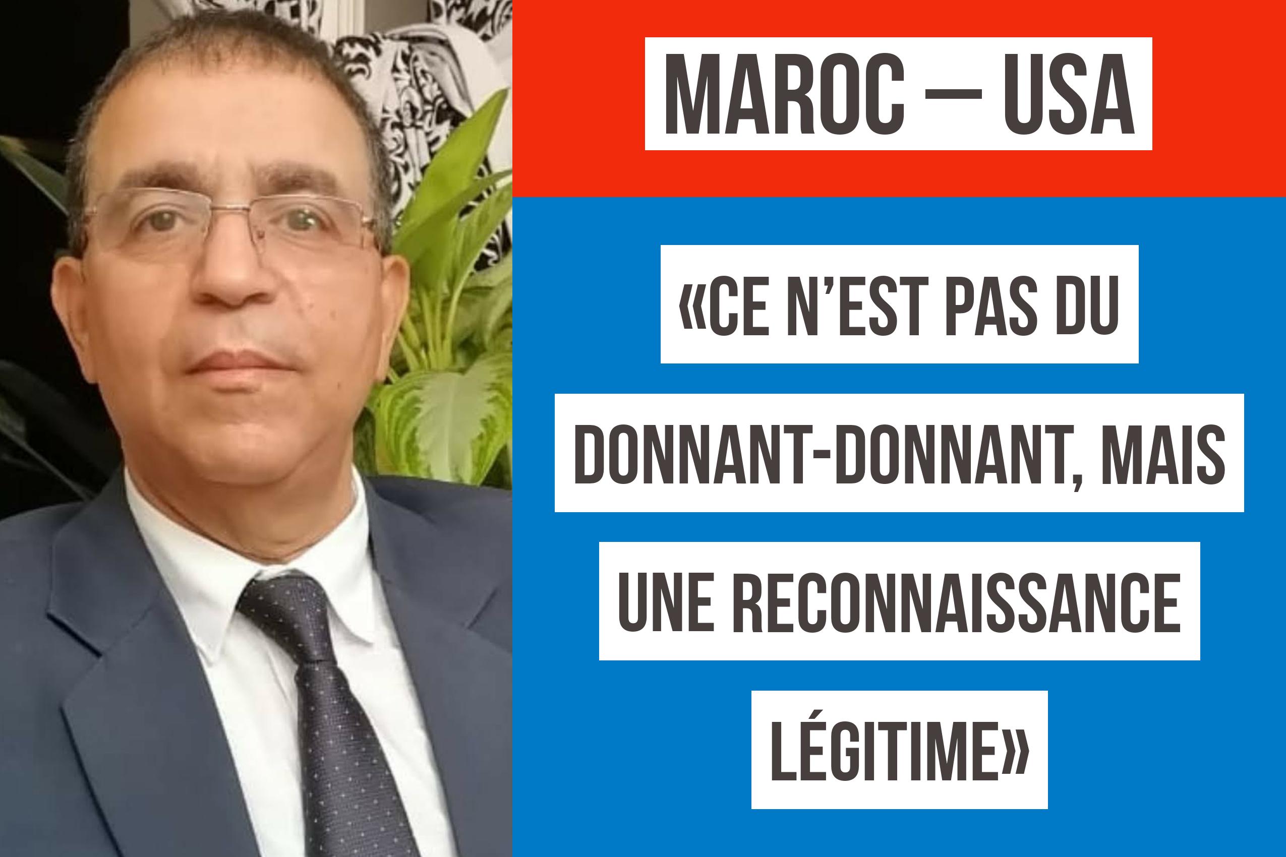 Maroc – USA: «Ce n'est pas du donnant-donnant, mais une reconnaissance légitime»