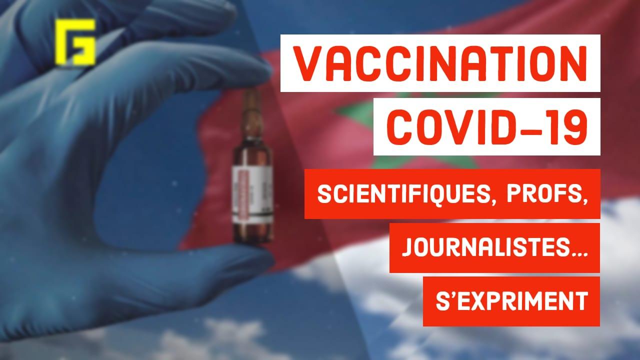 VIDEO. Covid-19 Maroc/Vaccination : Scientifiques, profs, journalistes… s'expriment